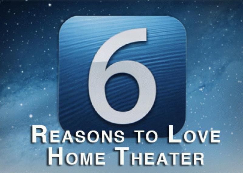 Six Reasons Why There Has Never Been A Better Time to Love Home Theater